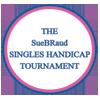 The SueBRaud Singles Handicap Tournament